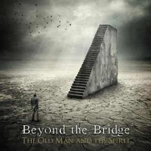 Beyond The Bridge - The Old Man and the Spirit cover art