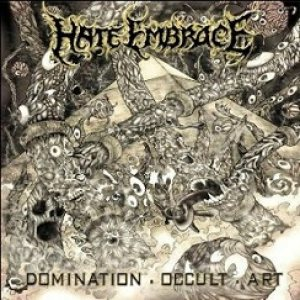 Hate Embrace - Domination . Occult . Art cover art