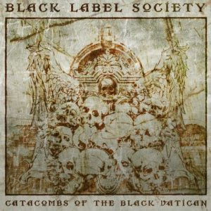 Black Label Society - Catacombs of the Black Vatican cover art