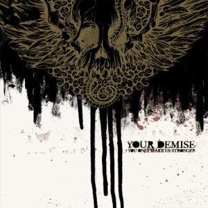 Your Demise - You Only Make Us Stronger cover art