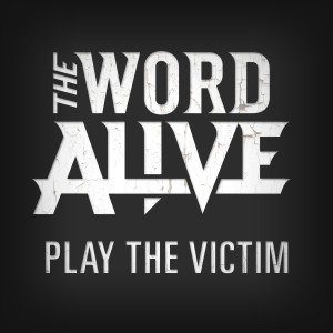 The Word Alive - Play the Victim cover art
