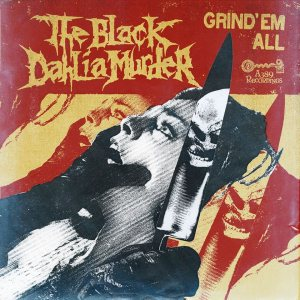The Black Dahlia Murder - Grind 'Em All cover art
