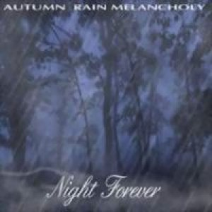 Autumn Rain Melancholy - Night Forever cover art