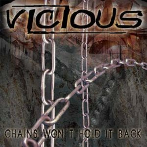 Vicious - Chains Won't Hold It Back cover art