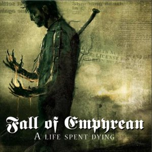 Fall of Empyrean - A Life Spent Dying cover art
