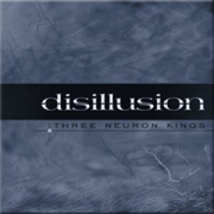 Disillusion - Three Neuron Kings cover art