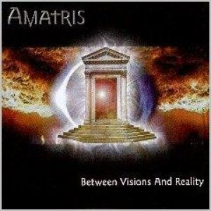 Amatris - Between Visions and Reality cover art