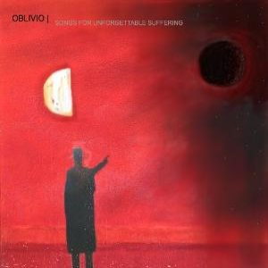 Oblivio - Songs for Unforgettable Suffering cover art