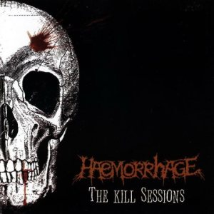 Haemorrhage - The Kill Sessions cover art