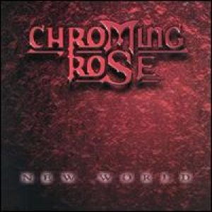 Chroming Rose - New World cover art