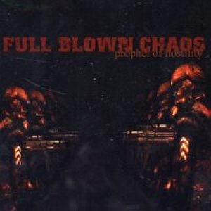 Full Blown Chaos - Prophet of Hostility cover art