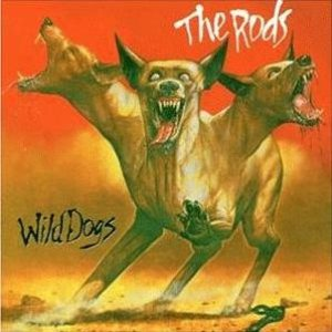 The Rods - Wild Dogs cover art