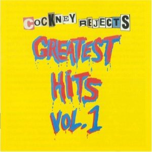 Cockney Rejects - Greatest Hits Volume 1 cover art
