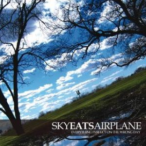 Sky Eats Airplane - Everything Perfect on the Wrong Day cover art