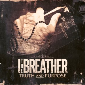 I The Breather - Truth and Purpose cover art