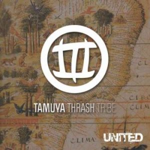 Tamuya Thrash Tribe - United cover art