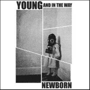 Young and in the Way - Newborn cover art