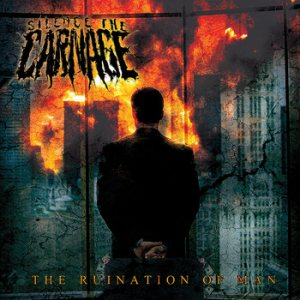 Silence the Carnage - The Ruination of Man cover art