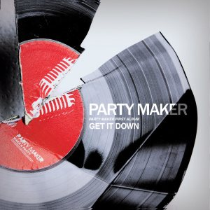 Party Maker - Get It Down cover art
