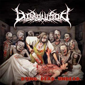Dissolution - Dying. Dead. Undead. cover art