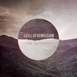 Skill of Remission - The Faithless cover art