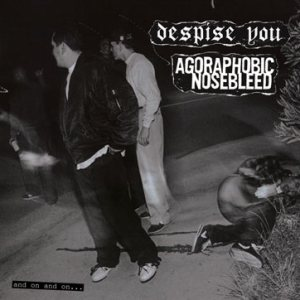 Agoraphobic Nosebleed - And on and On... cover art