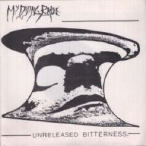 My Dying Bride - Unreleased Bitterness cover art