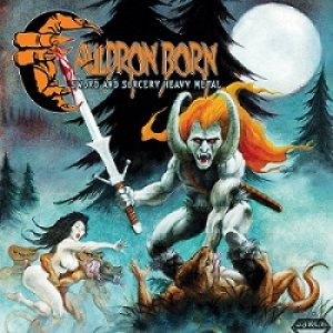 Cauldron Born - Sword and Sorcery Heavy Metal cover art