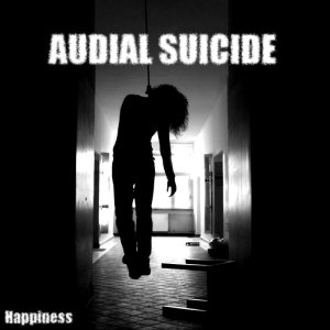 Audial Suicide - Happiness cover art