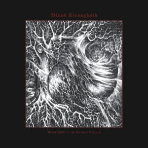 Blood Stronghold - Blood Spilt in the Earth's Viscera cover art