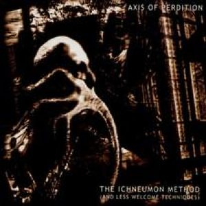 The Axis of Perdition - The Ichneumon Method (And Less Welcome Techniques) cover art