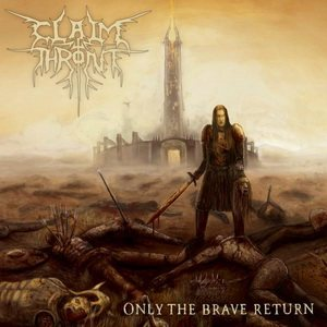 Claim The Throne - Only the Brave Return cover art