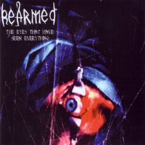 Re-Armed - The Eyes That Have Seen Everything cover art