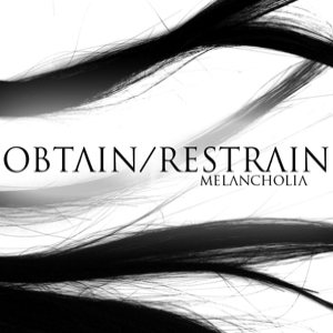 Obtain/Restrain - Melancholia cover art