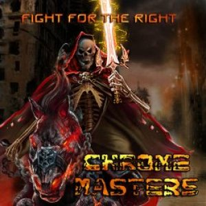 Chrome Masters - Fight for the Right cover art