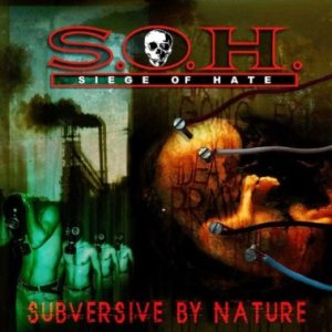 Siege of Hate - Subversive By Nature cover art