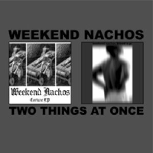 Weekend Nachos - Two Things at Once cover art