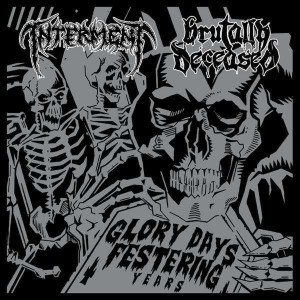 Interment / Brutally Deceased - Glory Days, Festering Years cover art