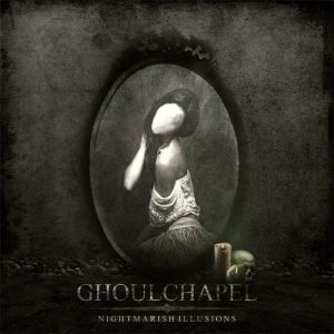 Ghoulchapel - Nightmarish Illusions cover art