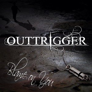 Outtrigger - Blame on You cover art