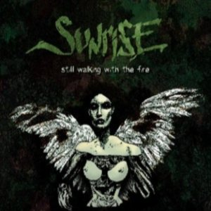 Sunrise - Still Walking with the Fire cover art