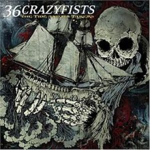36 Crazyfists - The Tide and Its Takers cover art