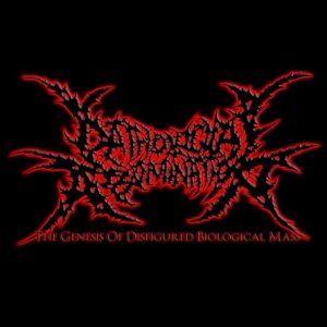 Pathological Abomination - The Genesis of Disfigured Biological Mass cover art