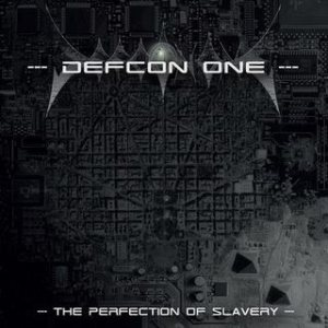Defcon One - The Perfection of Slavery cover art
