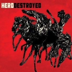 Hero Destroyed - Hero Destroyed cover art