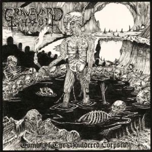 Graveyard Ghoul - Tomb of the Mouldered Corpses cover art