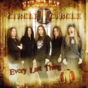 Circle II Circle - Every Last Thing cover art