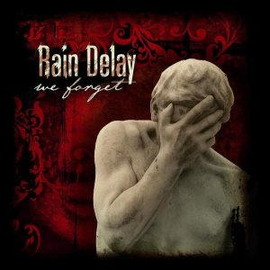 Rain Delay - We Forget cover art