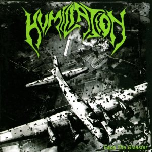 Humiliation - Face the Disaster cover art