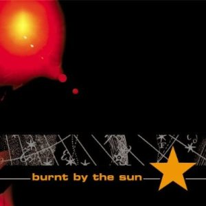 Burnt by the Sun - Burnt by the Sun cover art